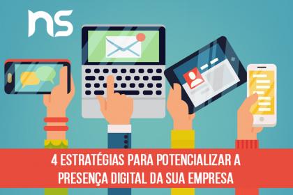 4 estratégias para potencializar a presença digital da sua empresa