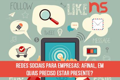Redes sociais para empresas: afinal, em quais preciso estar presente?