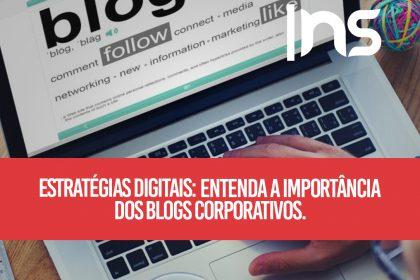 Estratégias digitais: entenda a importância dos blogs corporativos