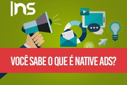Você sabe o que é native ads? Descubra agora!