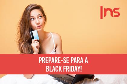 Prepare-se para a Black Friday!