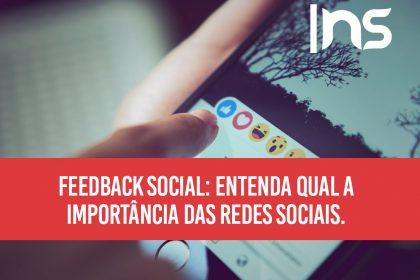 Feedback social: entenda qual a importância das redes sociais