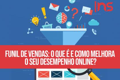 Funil de vendas: o que é e como melhora o seu desempenho online?