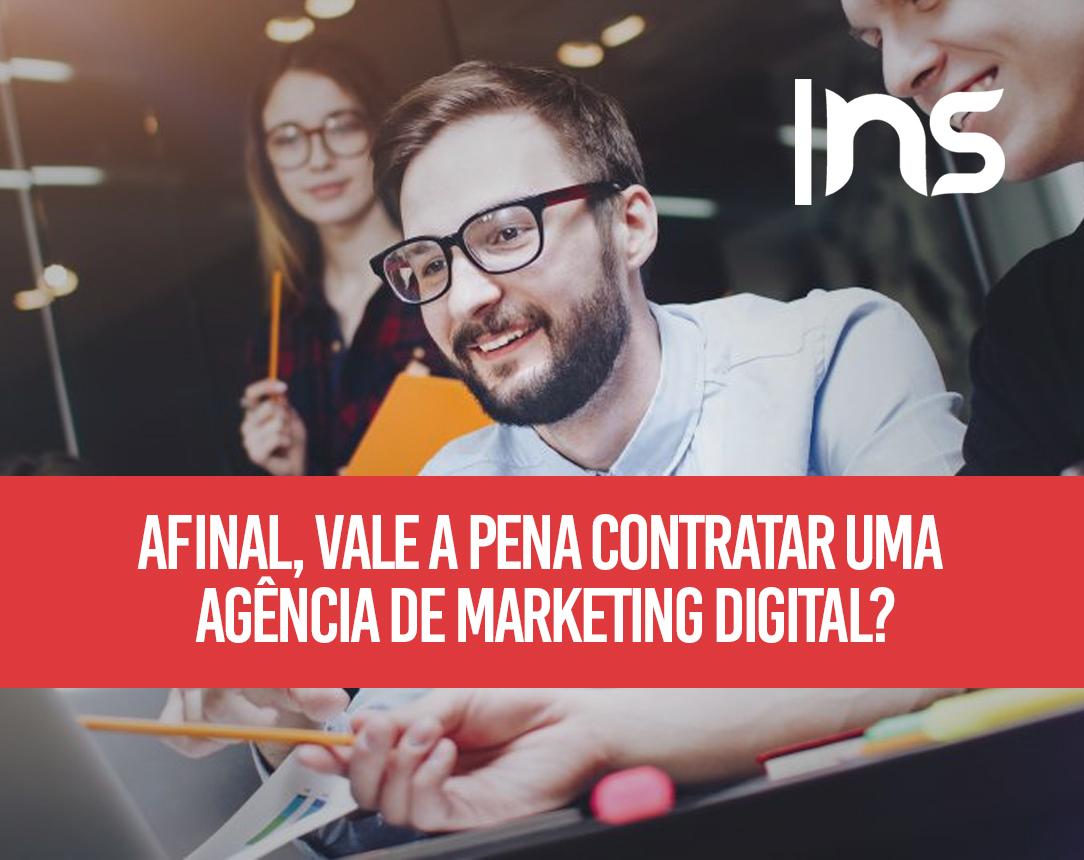 Afinal, vale a pena contratar uma agência de marketing digital?
