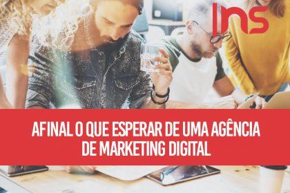 Afinal, o que esperar de uma agência de marketing digital?