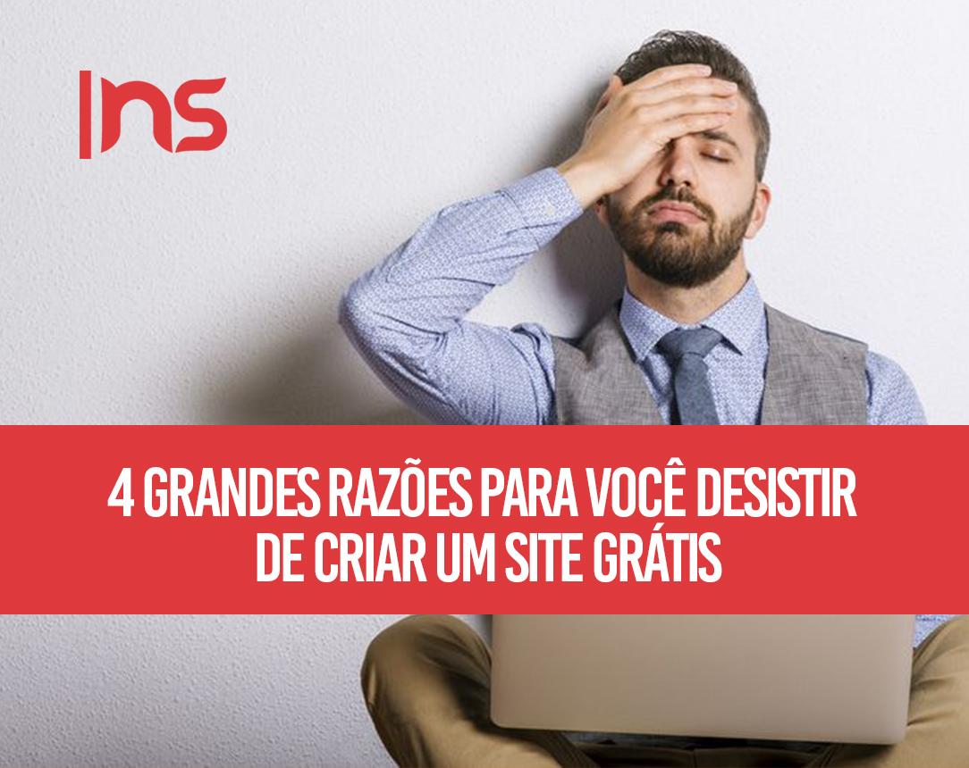 4 grandes razões para você desistir (de vez!) de criar um site grátis