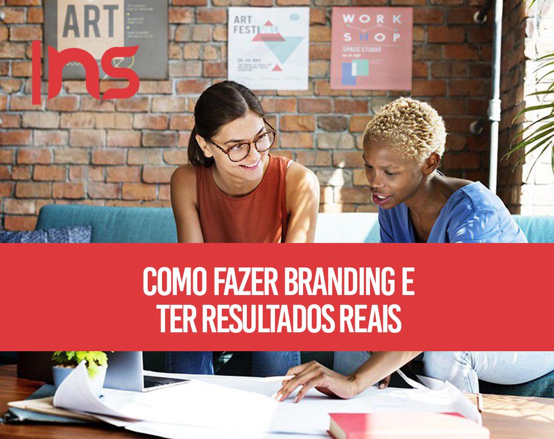 Entenda como fazer branding e como empregá-lo para obter resultados reais