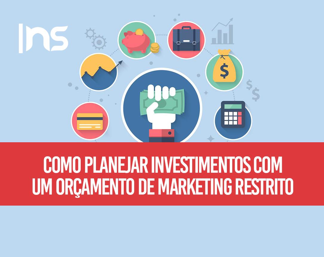 Como planejar investimentos com um orçamento de marketing restrito?