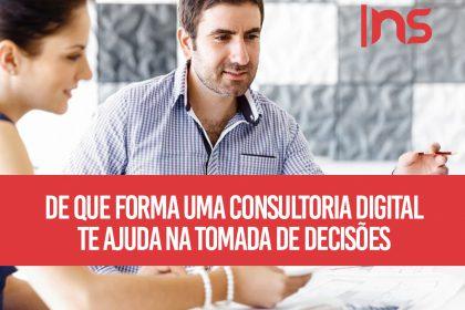 De que forma uma consultoria digital te ajuda na tomada de decisões?