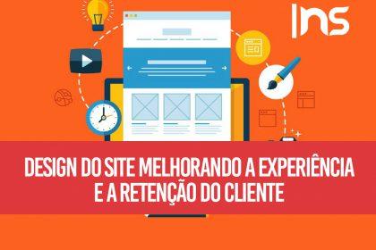 Design do site: melhorando a experiência e a retenção do cliente