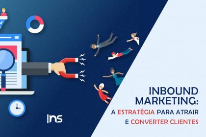 Inbound Marketing - A estratégia poderosa para atrair e converter clientes