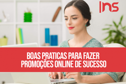 Boas praticas para fazer promoções online de sucesso