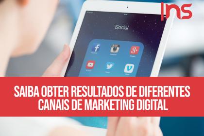 Saiba obter resultados de diferentes canais de marketing digital