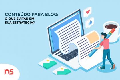 Conteúdo para blog: o que evitar em sua estratégia?