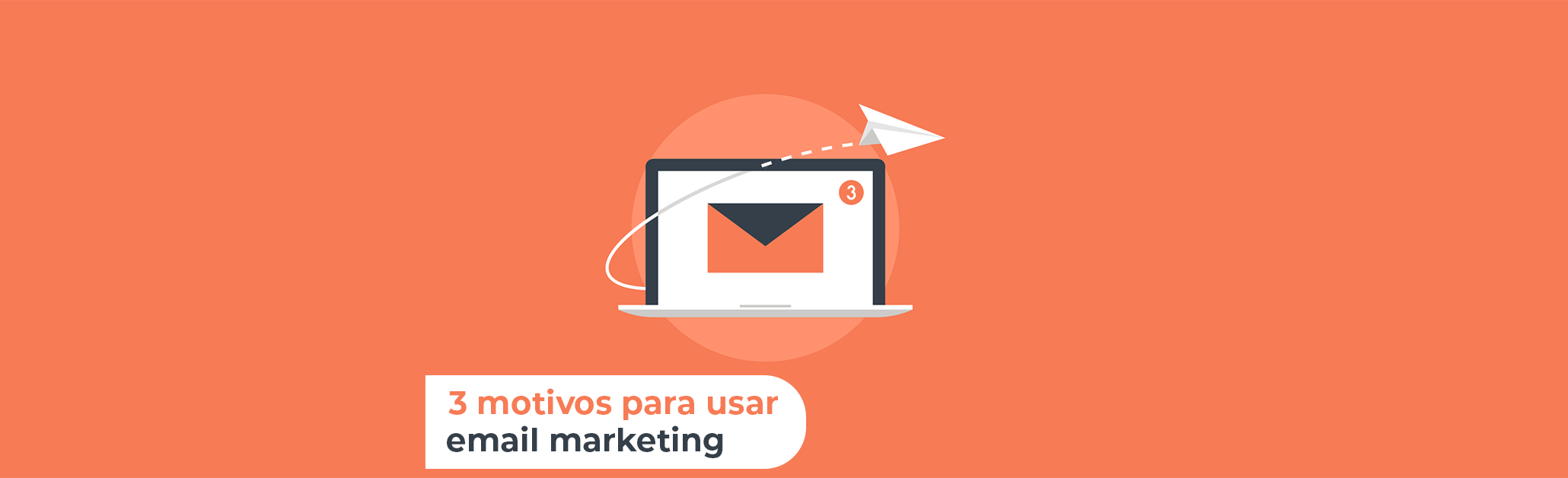 3 motivos para usar o e-mail marketing