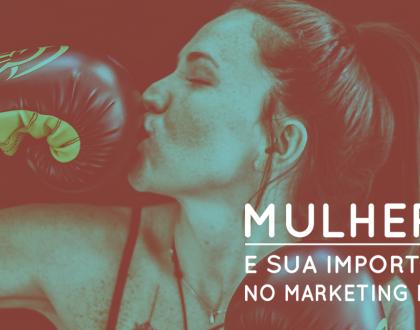 Mulheres e sua importância no Marketing Digital