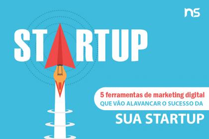 5 ferramentas de marketing digital que vão alavancar o sucesso da sua startup